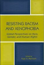 Resisting Racism and Xenophobia : Global Perspectives on Race, Gender, and...