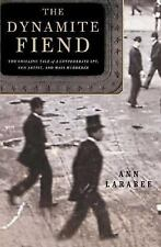 Dynamite Fiend : The Chilling Tale of a Confederate Spy, Con Artist, and Mass Mu
