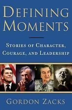 Defining Moments: Stories of Character, Courage and Leadership, Zacks, Gordon, G
