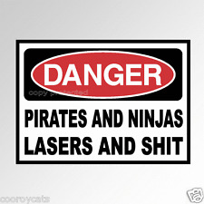 Danger. Pirates and ninjas and shit. Funny car decal nerd battle bumper sticker