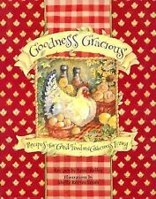 Goodness Gracious:  Recipes for Good Food and Gracious Living Kelley, Roxie, Sm