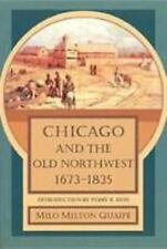 Chicago and the Old Northwest, 1673-1835, Milo Milton Quaife, Acceptable Book