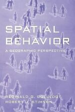 Spatial Behavior: A Geographic Perspective, Stimson PhD, Robert J., Golledge PhD