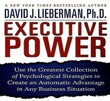 Executive Power: Use the Greatest Collection of Psychological Strategies to Crea