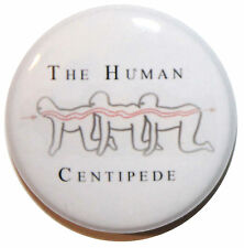 "1"" (25mm) 'The Human Centipede' Button Badge Pin - High Qulaity"