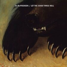 JD McPHERSON - LET THE GOOD TIMES ROLL   -  CD NUOVO SIGILLATO