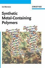 Synthetic Metal-Containing Polymers by Ian Manners (2004, Hardcover)