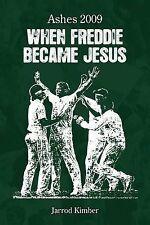 Ashes 2009: When Freddie Became Jesus, Jarrod Kimber
