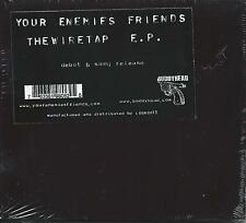 Your Enemies Friends : The Wiretap E.P.   Debut 6 song release *SEALED*