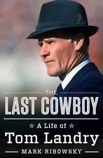 The Last Cowboy: A Life of Tom Landry-ExLibrary