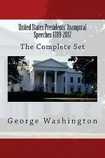United States Presidents' Inaugural Speeches 1789-2017 by Donald J. Trump and...