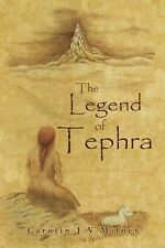 The Legend of Tephra by Carolin J. V. Milner (2015, Paperback)