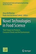 Novel Technologies in Food Science : Their Impact on Products, Consumer...