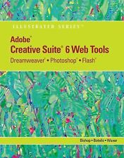 Adobe CS6 Web Tools: Dreamweaver, Photoshop, and Flash Illustrated with Online C