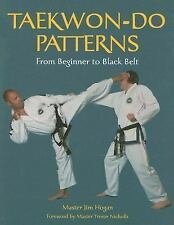 Taekwon-Do Patterns: From Beginner to Black Belt, Hogan, Jim, Very Good conditio