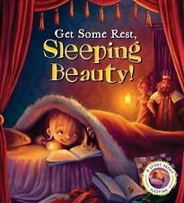 Fairytales Gone Wrong: Get Some Rest, Sleeping Beauty! : A Story about...