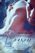 Poison by Daniela Ruggero (2016, Paperback)