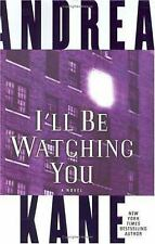 I'll Be Watching You by Andrea Kane (2005, Hardcover)