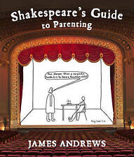 Shakespeare's Guide to Parenting, James Andrews