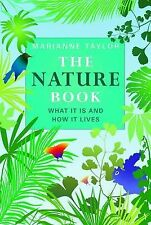 The Nature Book: What It Is and How It Lives Marianne Taylor Very Good Book