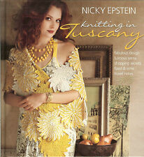 Nicky Epstein Knitting in Tuscany -Italian designs with travel & dining notes HB