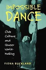 Impossible Dance: Club Culture and Queer World-Making 9780819564986, Buckland