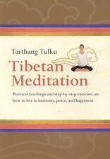 Tibetan Meditation: Practical teachings and step-by-step exercises on how to liv