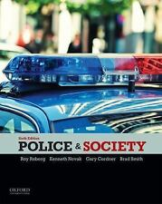 Police and Society by Roy Roberg, Kenneth Novak, Gary Cordner and Brad Smith...
