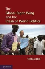 The Global Right Wing and the Clash of World Politics (Cambridge Studies in Cont