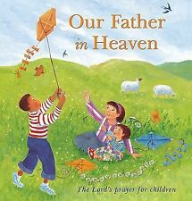 Our Father in Heaven: The Lord's Prayer for Children-ExLibrary