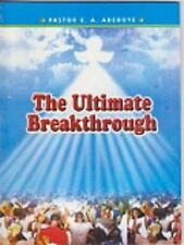 The Ultimate Breakthrough by Pastor E. A. Adeboye
