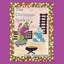 The Christmas Donkey NEW by Linda Whitten-Goros