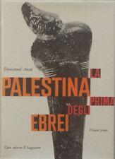 La Palestina prima degli ebrei. Volume primo,Emmanuel Anati,Prima edizione Il sa