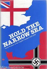 Hold the Narrow Sea: Naval Warfare in the English Channel, 1939-45 Peter C Smith