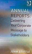 Annual Reports: Delivering Your Corporate Message to Stakeholders