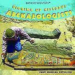 Digging Up History: Archaeologists (Extreme Scientists)-ExLibrary