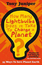 How Many Lightbulbs Does It Take To Change A Pla, Tony Juniper, New