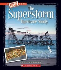 The Superstorm Hurricane Sandy (True Books: Disasters)