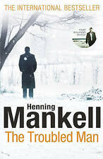 The Troubled Man: A Kurt Wallander Mystery by Henning Mankell (Hardback, 2011)