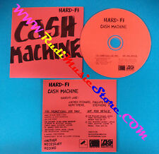 CD singolo Hard-Fi Cash Machine PRO15628 PROMO CARDSLEEVE no mc lp vhs dvd(S29)