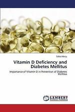 Vitamin d Deficiency and Diabetes Mellitus by Morsy Safaa (2015, Paperback)