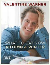 What to Eat Now: Autumn & Winter, Warner, Valentine, New Book