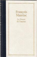 F. Mauriac - LE DESERT DE L'AMOUR - Grand Livre du Mois, relié