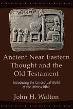 Ancient Near Eastern Thought and the Old Testament: Introducing the Conceptual..