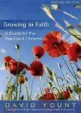 Growing in Faith: A Guide for the Reluctant Christian David Yount 2nd Ed PB