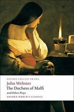 The Duchess of Malfi and Other Plays: The White Devil; The Duchess of Malfi; The