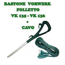 VORWERK  FOLLETTO MANICO VK 135 136 + CAVO ALIMENTAZIONE BASTONE TELESCOPICO