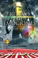 Relevo de Emociones Sin Ruta by Ginna Salaman (2013, Paperback)
