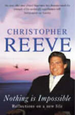 Nothing is Impossible: Reflections of a New Life by Christopher Reeve...