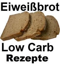 40 Low Carb Eiweißbrot  und  Eiweißbrötchen  Rezepte zum nachbacken